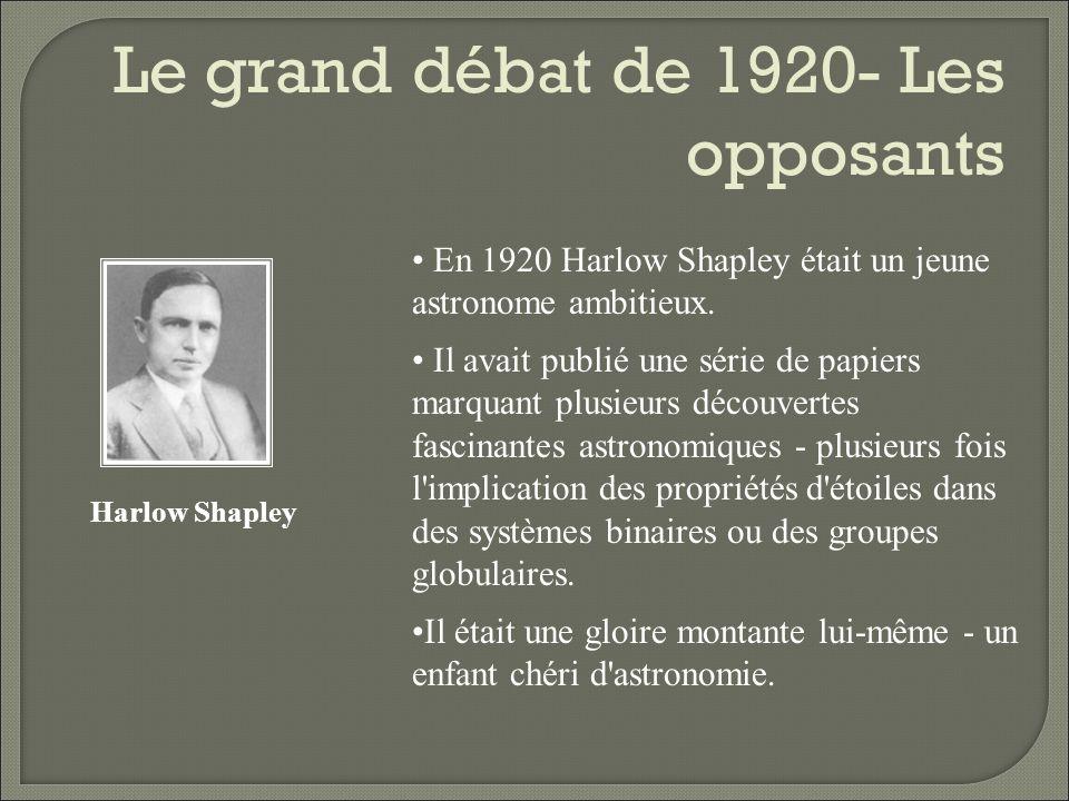 Le grand débat de 1920- Les opposants Heber D.Curtis En 1920 Heber D.