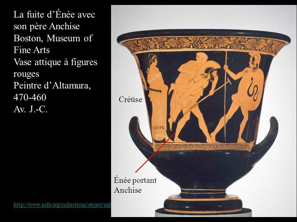 La fuite dÉnée avec son père Anchise Boston, Museum of Fine Arts Vase attique à figures rouges Peintre dAltamura, 470-460 Av. J.-C. http://www.mfa.org