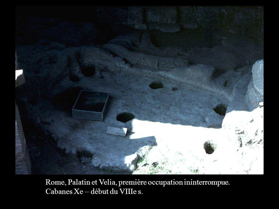Rome, Palatin et Velia, première occupation ininterrompue. Cabanes Xe – début du VIIIe s.