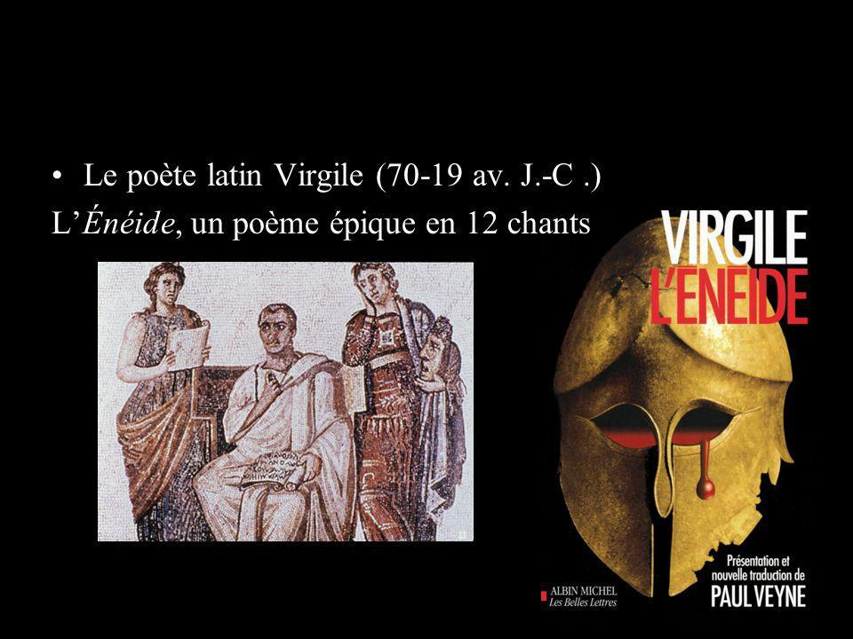 Le poète latin Virgile (70-19 av. J.-C.) LÉnéide, un poème épique en 12 chants