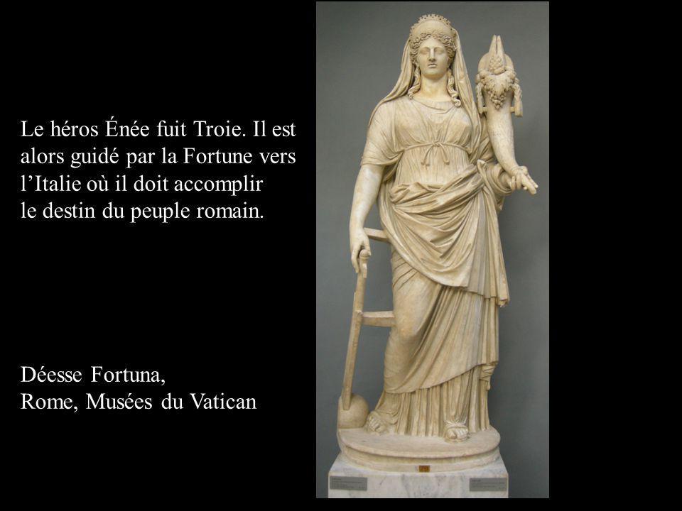 Le héros Énée fuit Troie. Il est alors guidé par la Fortune vers lItalie où il doit accomplir le destin du peuple romain. Déesse Fortuna, Rome, Musées