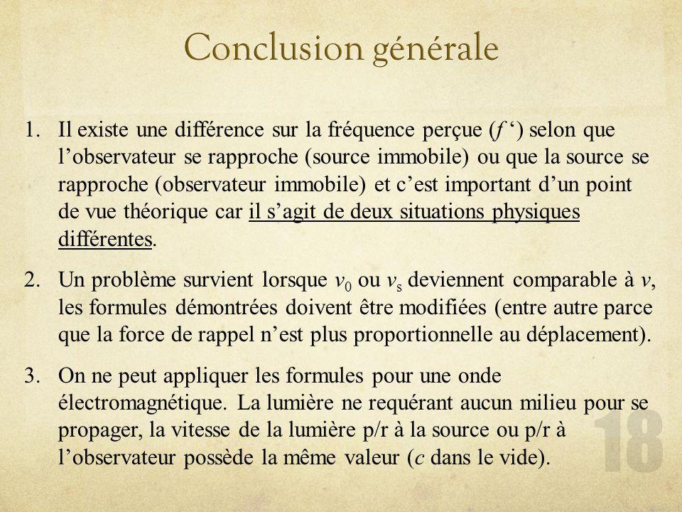 1.Il existe une différence sur la fréquence perçue (f ) selon que lobservateur se rapproche (source immobile) ou que la source se rapproche (observateur immobile) et cest important dun point de vue théorique car il sagit de deux situations physiques différentes.
