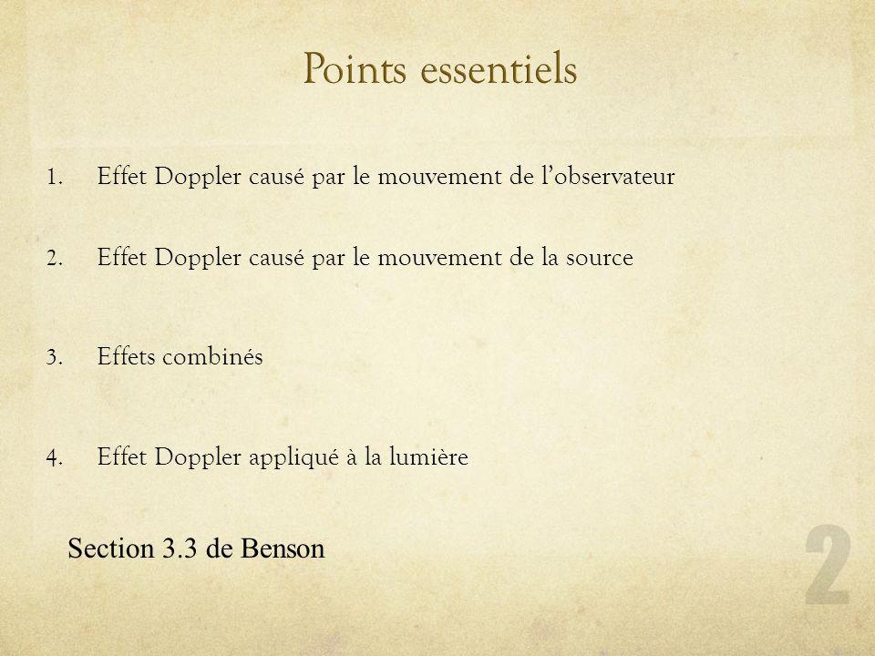 1. Effet Doppler causé par le mouvement de lobservateur 2. Effet Doppler causé par le mouvement de la source 3. Effets combinés 4. Effet Doppler appli