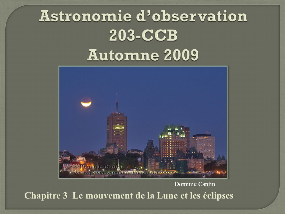 Révolution de la Lune autour de la Terre Mois sidéral (par rapport aux étoiles) 27,3 Mois synodique (cycle des phases) 29,5