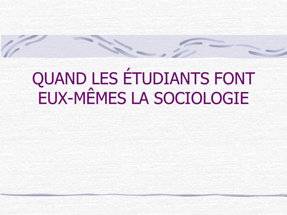 QUAND LES ÉTUDIANTS FONT EUX-MÊMES LA SOCIOLOGIE