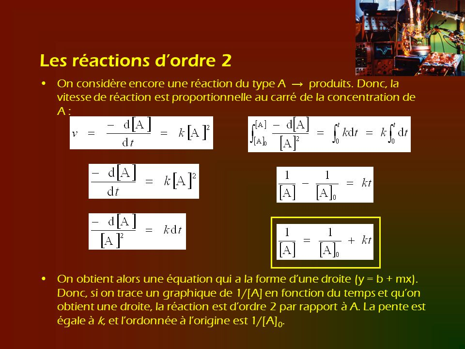 Les réactions dordre 2 On considère encore une réaction du type A produits. Donc, la vitesse de réaction est proportionnelle au carré de la concentrat