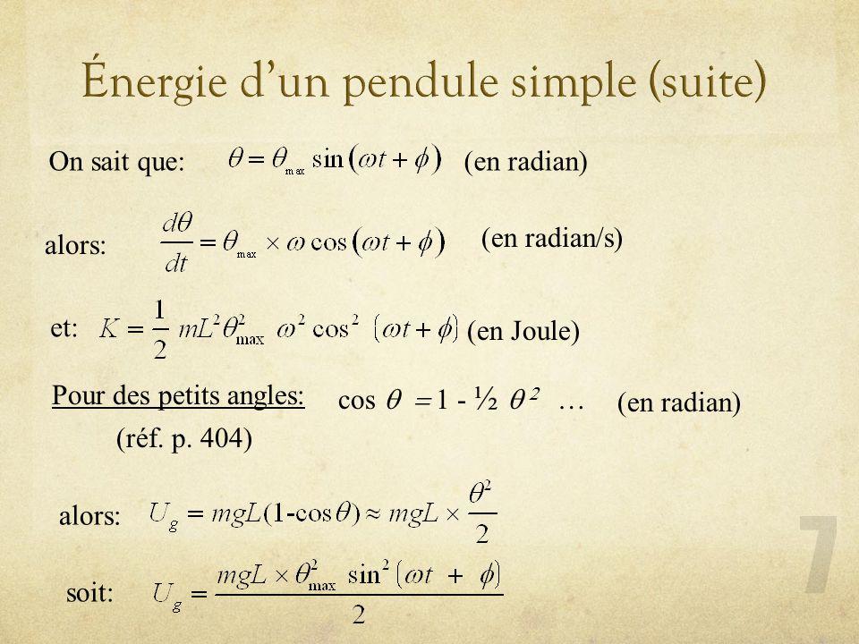 On sait que:(en radian) alors: (en radian/s) et: (en Joule) Pour des petits angles: cos 1 - ½ … (en radian) (réf. p. 404) alors: soit:
