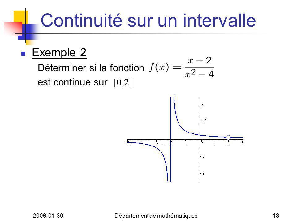 2006-01-30Département de mathématiques13 Continuité sur un intervalle Exemple 2 Déterminer si la fonction est continue sur [0,2]