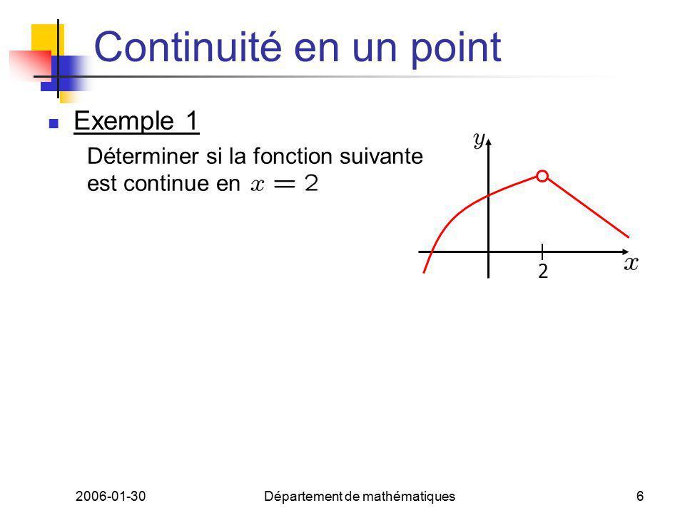 2006-01-30Département de mathématiques6 Continuité en un point Exemple 1 Déterminer si la fonction suivante est continue en 2