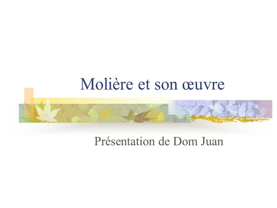 Molière et son œuvre Présentation de Dom Juan