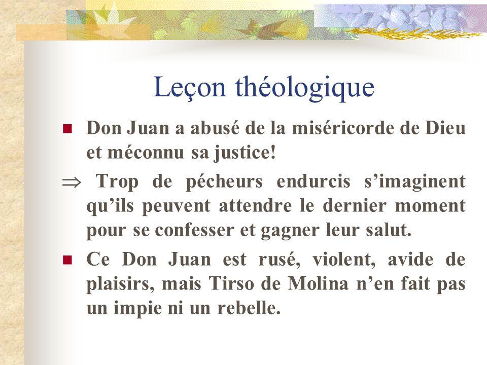 Leçon théologique Don Juan a abusé de la miséricorde de Dieu et méconnu sa justice! Trop de pécheurs endurcis simaginent quils peuvent attendre le der