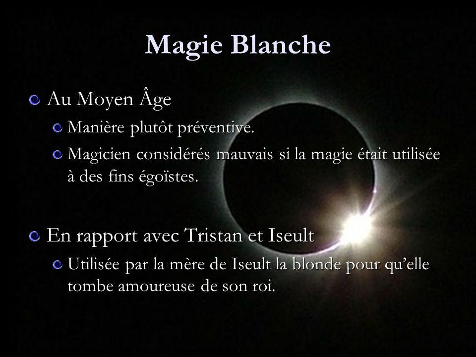 Magie Blanche Au Moyen Âge Manière plutôt préventive. Magicien considérés mauvais si la magie était utilisée à des fins égoïstes. En rapport avec Tris