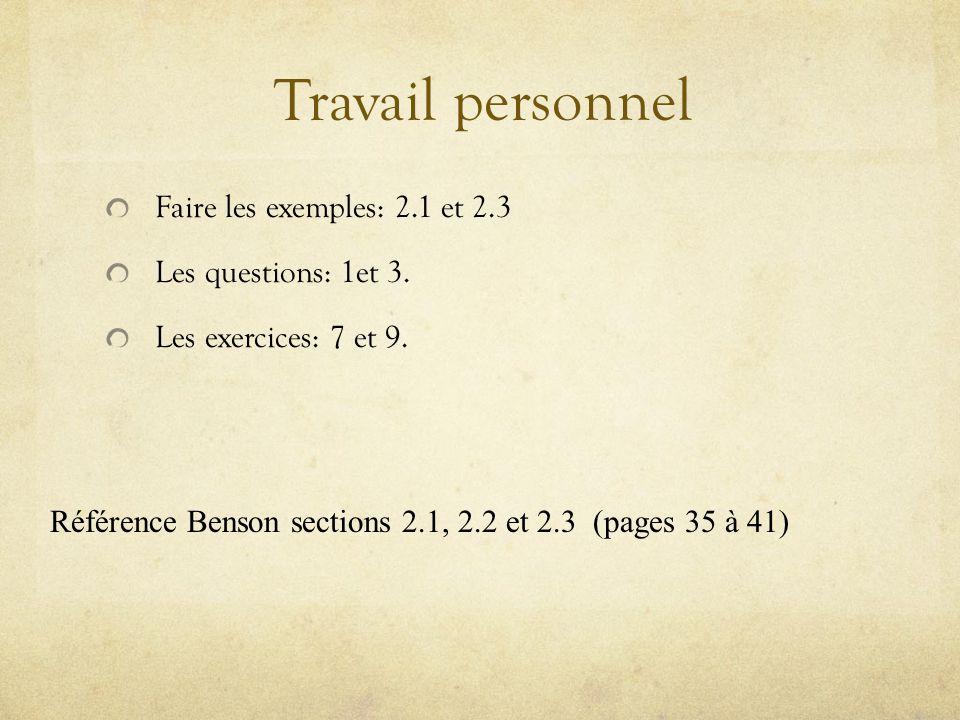 Travail personnel Faire les exemples: 2.1 et 2.3 Les questions: 1et 3.