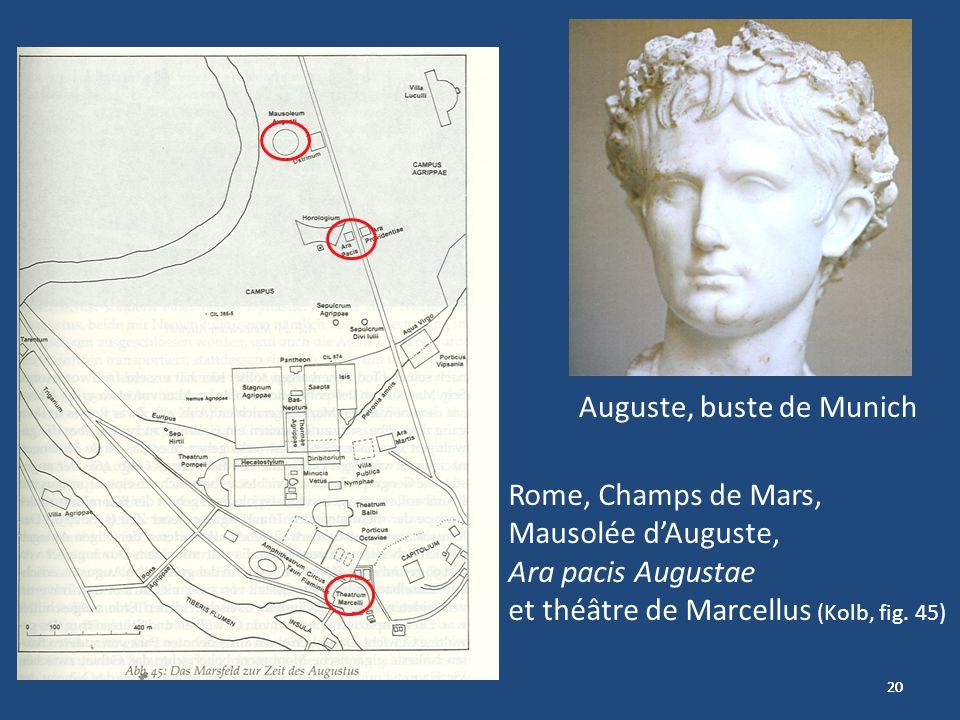 20 Rome, Champs de Mars, Mausolée dAuguste, Ara pacis Augustae et théâtre de Marcellus (Kolb, fig. 45) Auguste, buste de Munich
