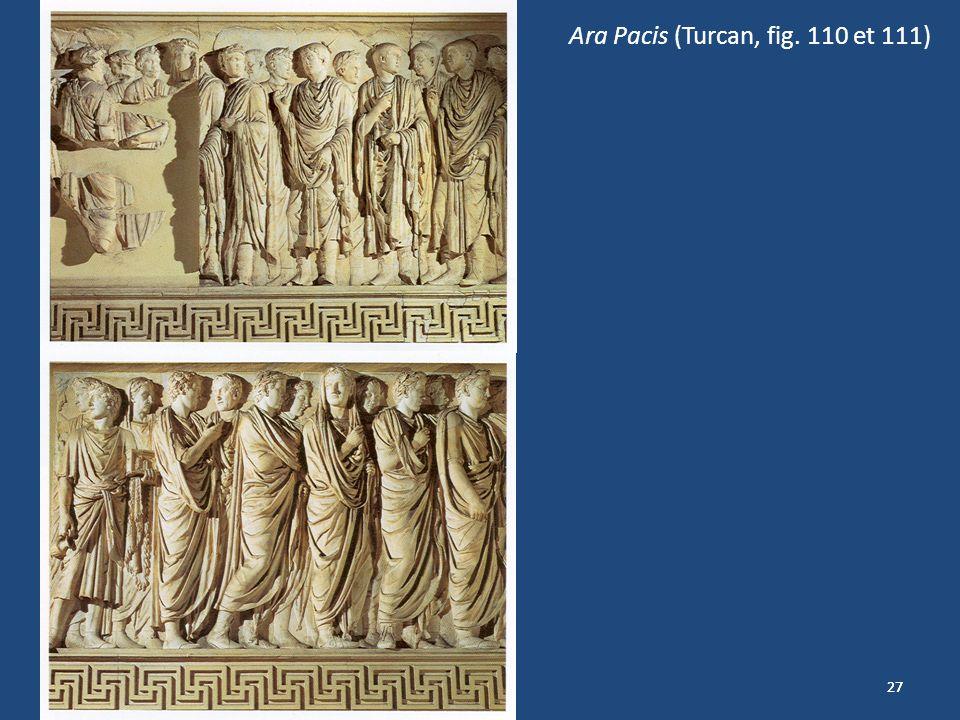 27 Ara Pacis Augustae Ara Pacis (Turcan, fig. 110 et 111)