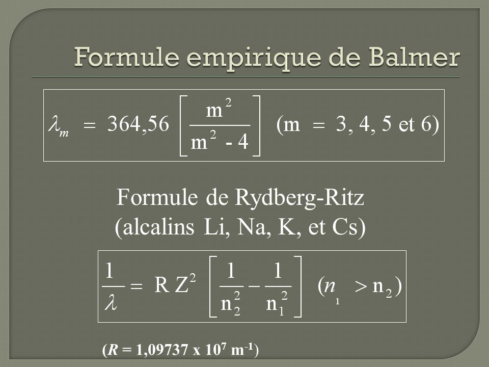Formule de Rydberg-Ritz (alcalins Li, Na, K, et Cs) (R = 1,09737 x 10 7 m -1 )