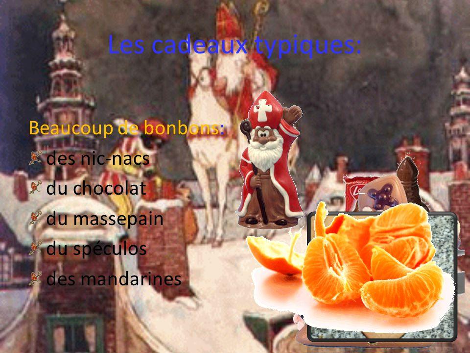 Les cadeaux typiques: Beaucoup de bonbons: des nic-nacs du chocolat du massepain du spéculos des mandarines