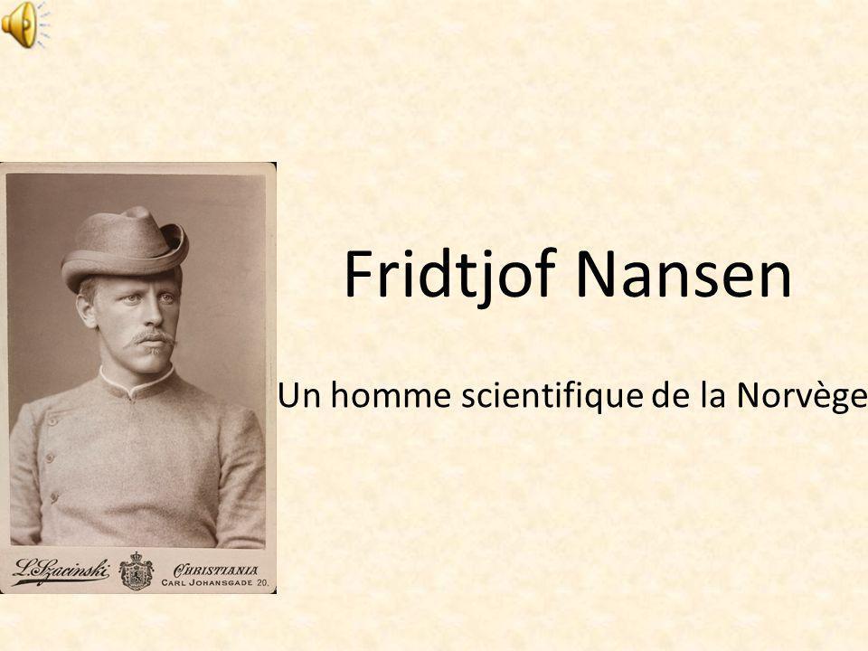 Fridtjof Nansen Un homme scientifique de la Norvège