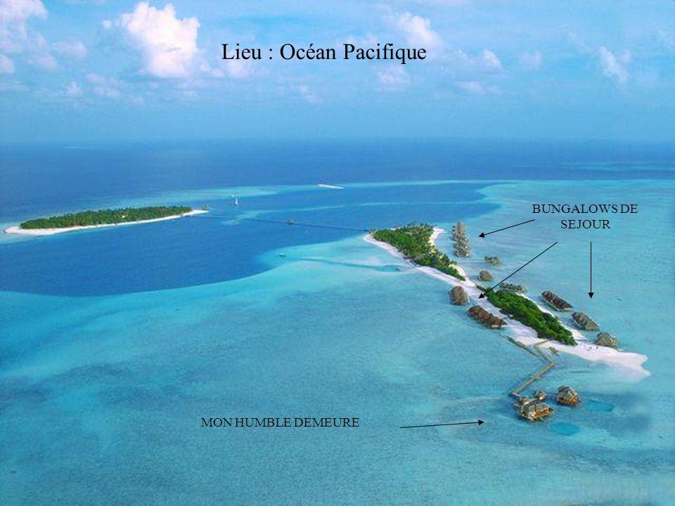 Lieu : Océan Pacifique BUNGALOWS DE SEJOUR MON HUMBLE DEMEURE