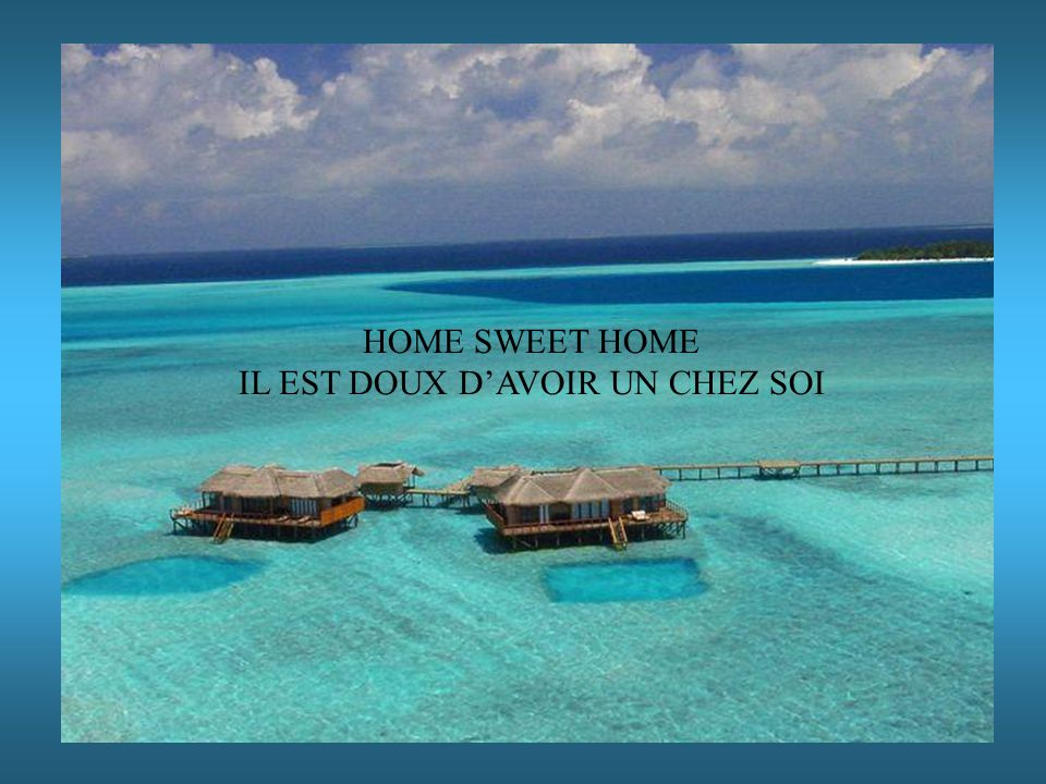 HOME SWEET HOME IL EST DOUX DAVOIR UN CHEZ SOI