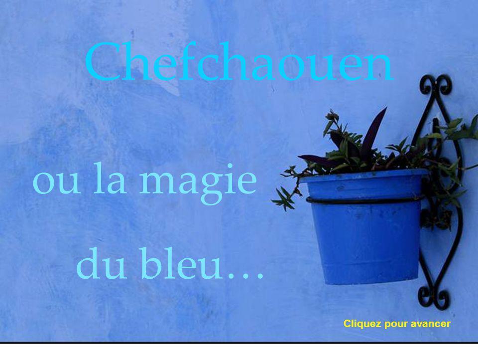 Chefchaouen ou la magie du bleu… Cliquez pour avancer