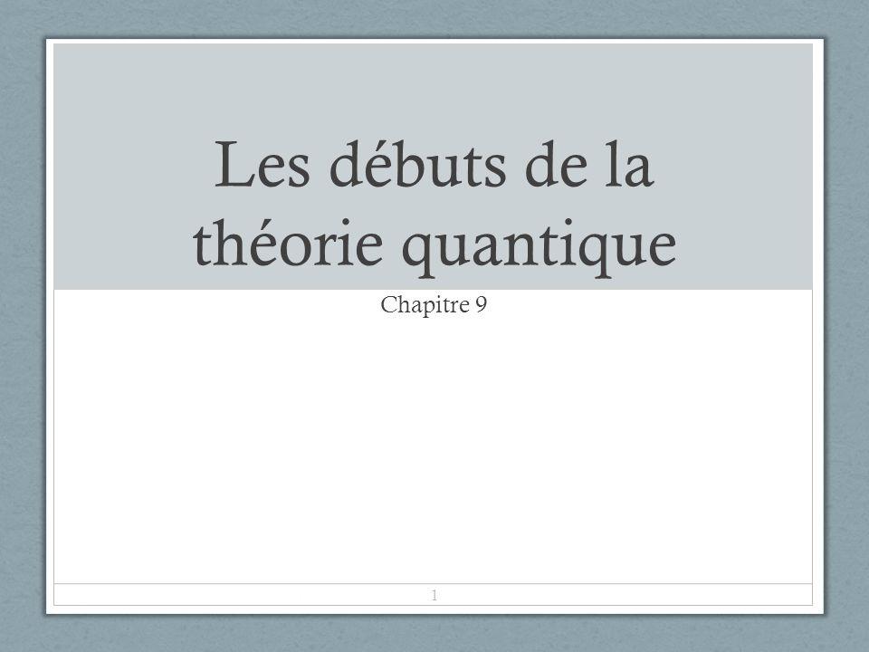Les débuts de la théorie quantique Chapitre 9 1