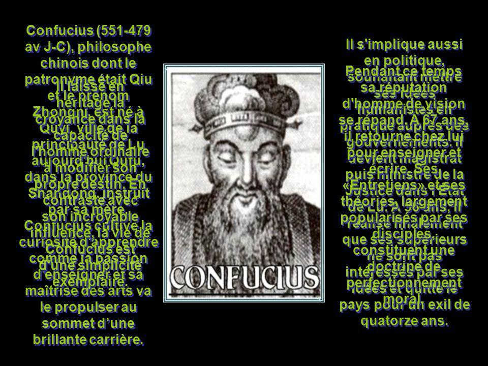 Confucius (551-479 av J-C), philosophe chinois dont le patronyme était Qiu et le prénom Zhongni, est né à Quyi, ville de la principauté de Lu aujourd hui Qufu, dans la province du Shandong.