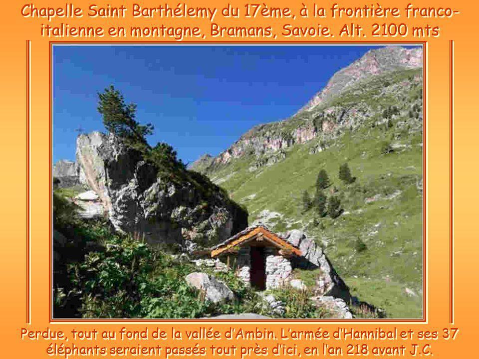 Chapelle Saint Barthélemy du 17ème, à la frontière franco- italienne en montagne, Bramans, Savoie.