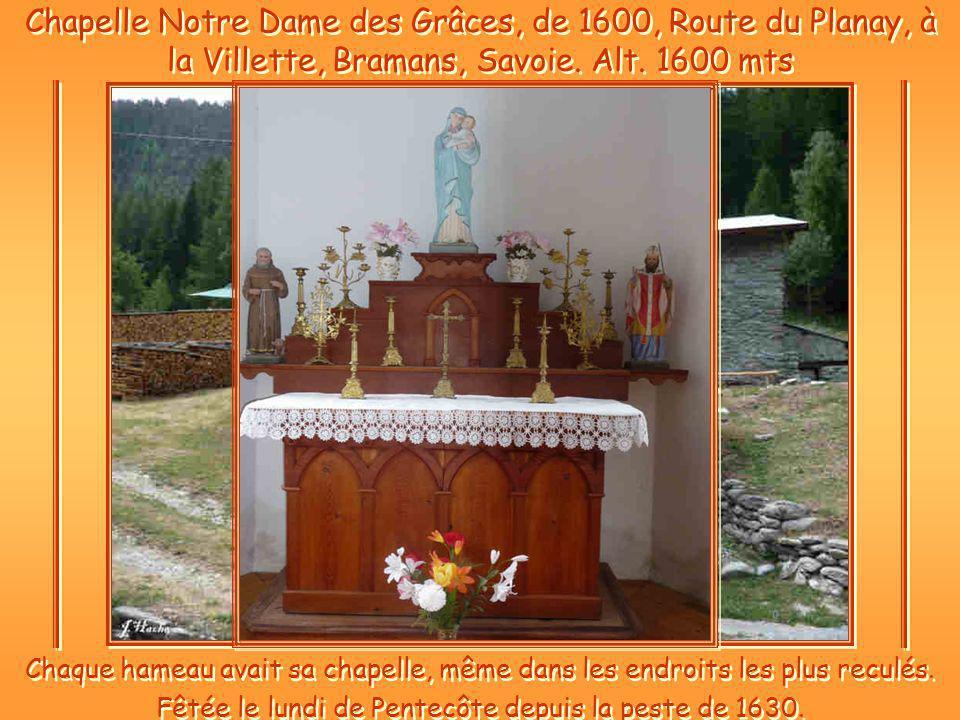 Chapelle Notre Dame des Grâces, de 1600, Route du Planay, à la Villette, Bramans, Savoie.