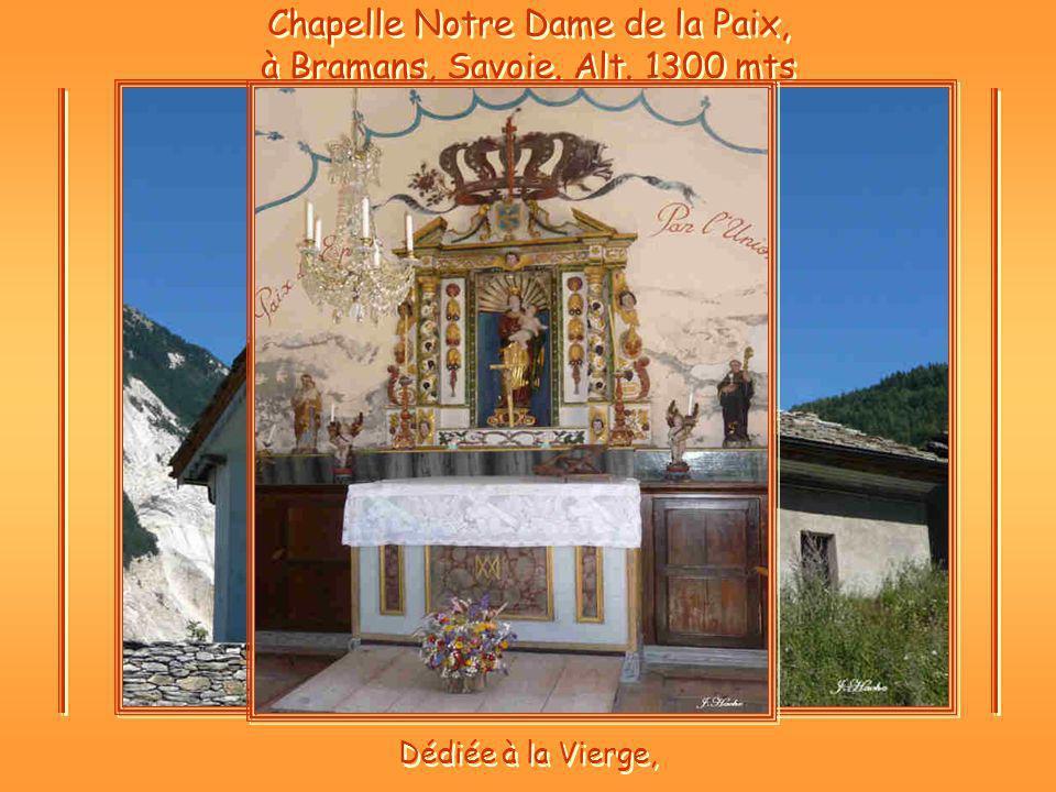 Chapelle Notre Dame de la Paix, à Bramans, Savoie. Alt. 1300 mts Dédiée à la Vierge,
