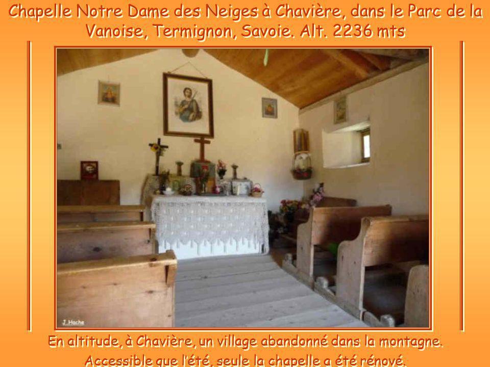 Chapelle Notre Dame des Neiges à Chavière, dans le Parc de la Vanoise, Termignon, Savoie.