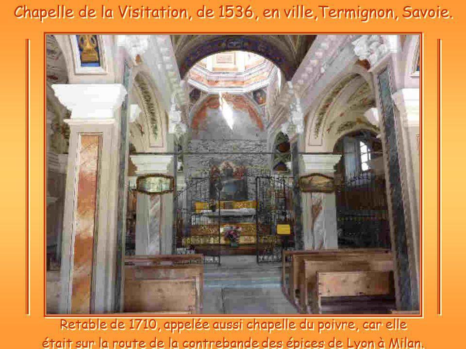 Chapelle de la Visitation, de 1536, en ville,Termignon, Savoie.