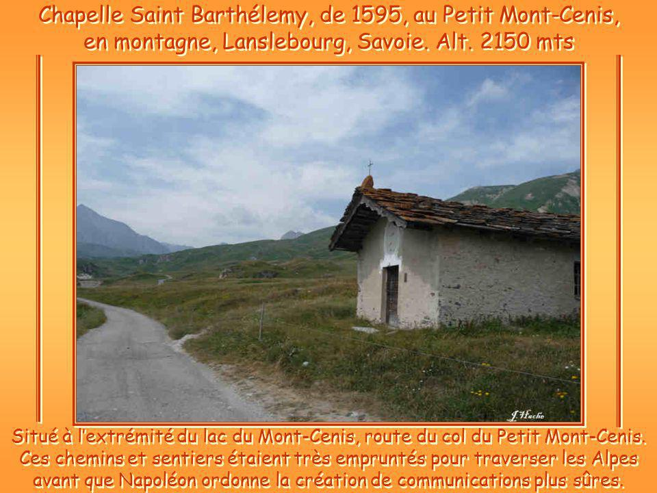 Chapelle Saint Barthélemy, de 1595, au Petit Mont-Cenis, en montagne, Lanslebourg, Savoie.