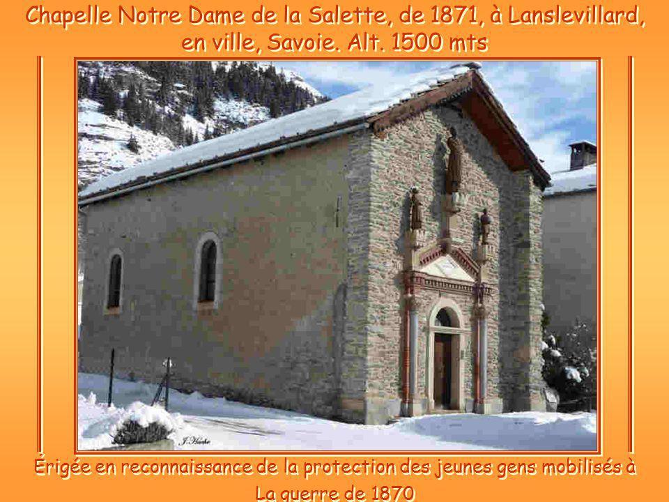Chapelle Notre Dame de la Salette, de 1871, à Lanslevillard, en ville, Savoie.