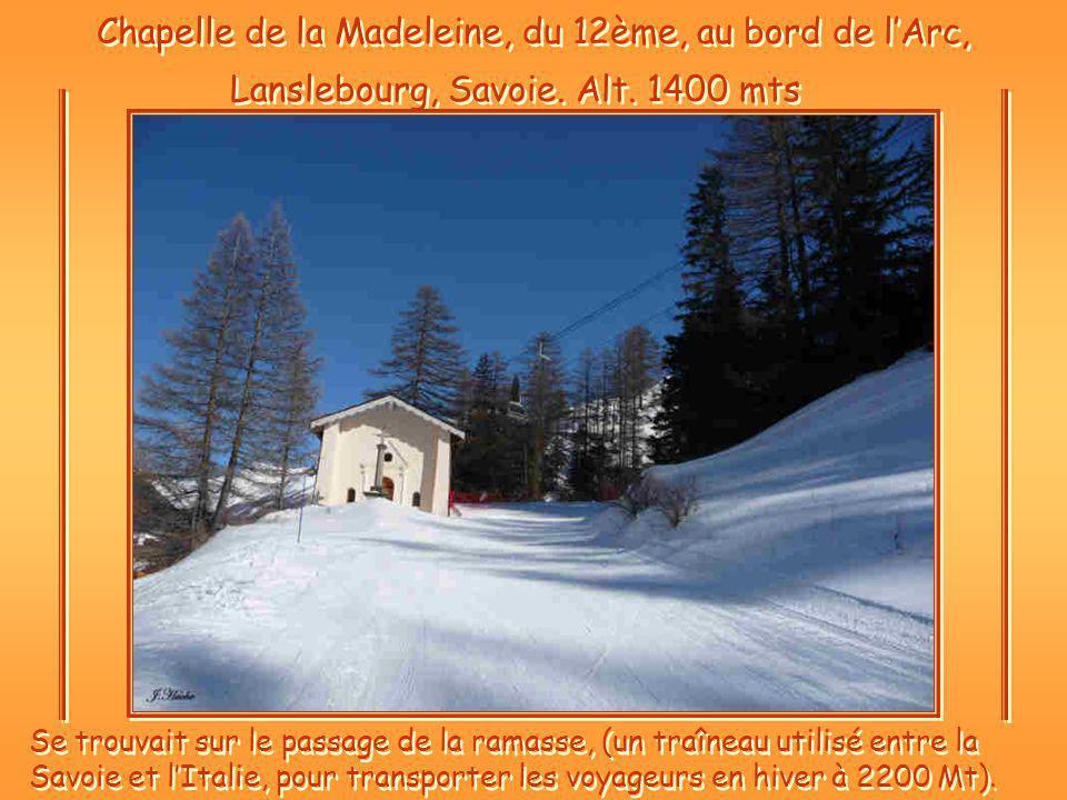 Chapelle de la Madeleine, du 12ème, au bord de lArc, Lanslebourg, Savoie.