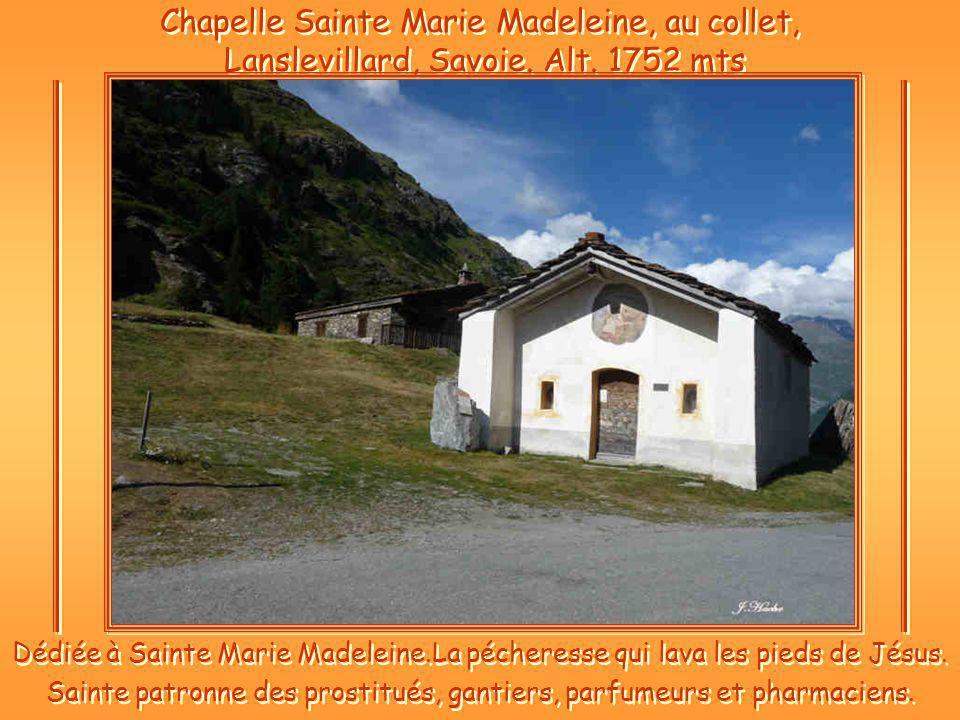 Chapelle Sainte Marie Madeleine, au collet, Lanslevillard, Savoie.