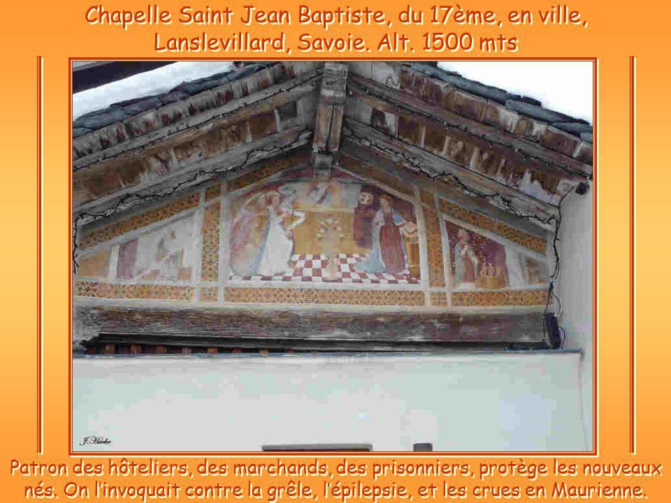 Chapelle Saint Jean Baptiste, du 17ème, en ville, Lanslevillard, Savoie.