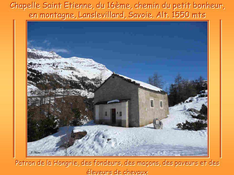 Chapelle Saint Etienne, du 16ème, chemin du petit bonheur, en montagne, Lanslevillard, Savoie.