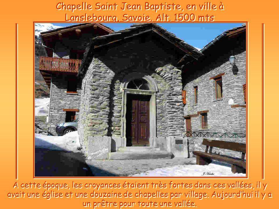 Chapelle Saint Jean Baptiste, en ville à Lanslebourg, Savoie.