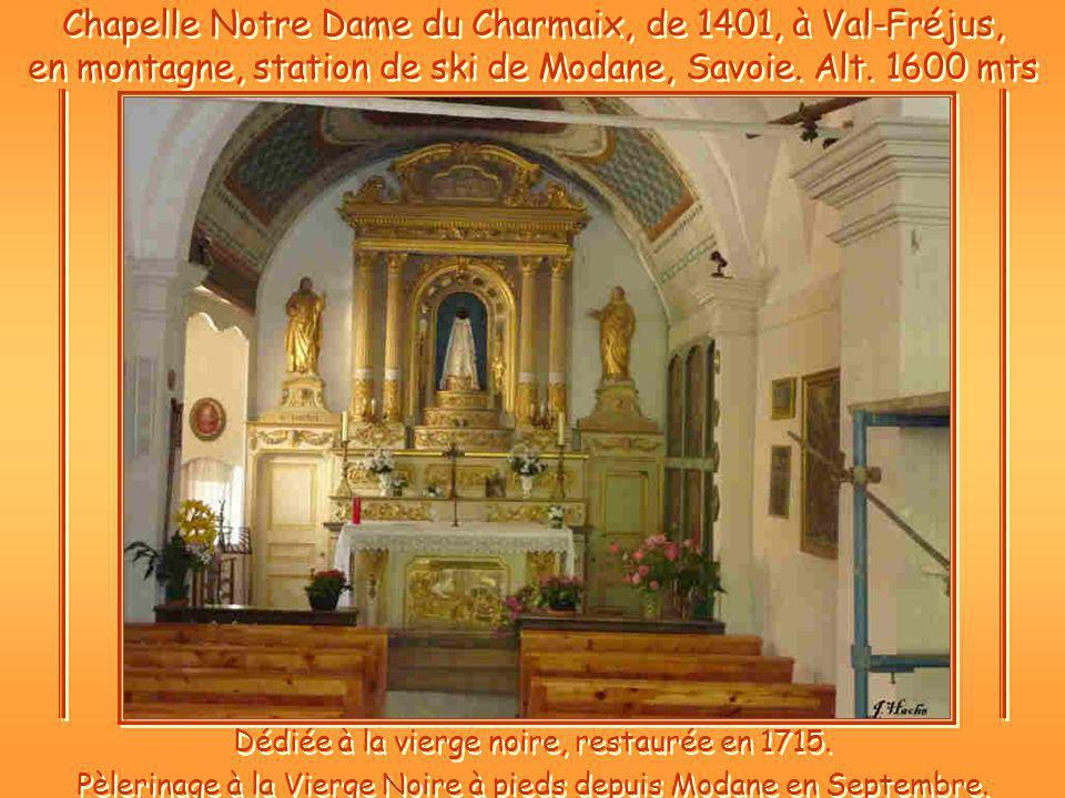 Chapelle Notre Dame du Charmaix, de 1401, à Val-Fréjus, en montagne, station de ski de Modane, Savoie.