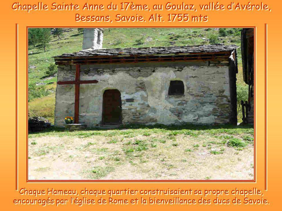 Chapelle Sainte Anne du 17ème, au Goulaz, vallée dAvérole, Bessans, Savoie.