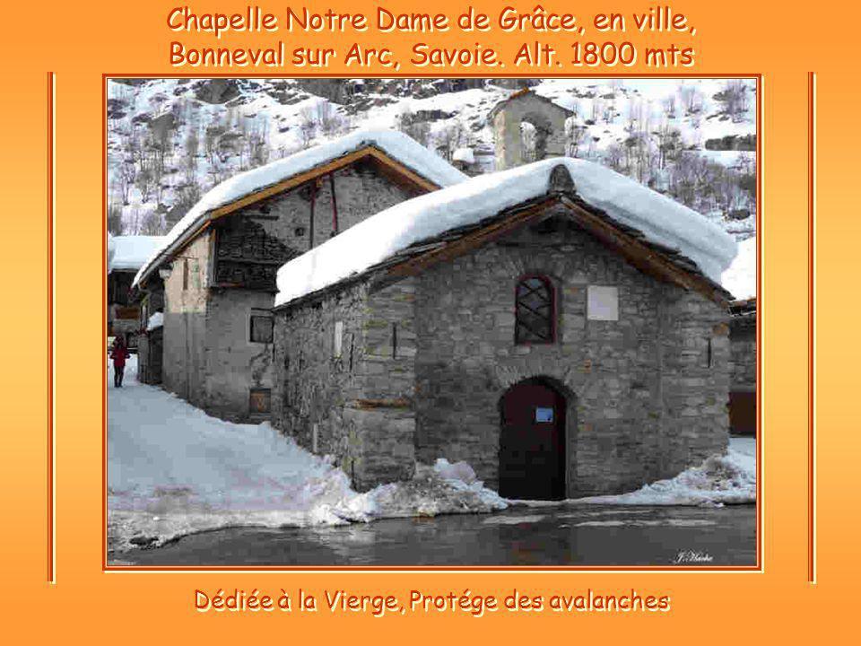 Chapelle Notre Dame de Grâce, en ville, Bonneval sur Arc, Savoie.