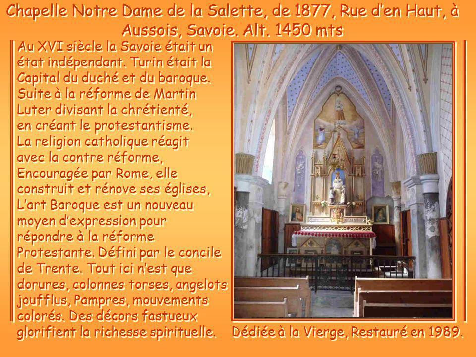 Chapelle Notre Dame de la Salette, de 1877, Rue den Haut, à Aussois, Savoie.