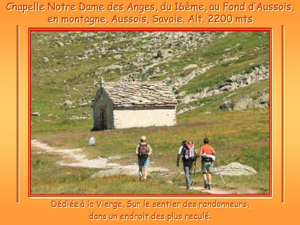 Chapelle Notre Dame des Anges, du 16ème, au Fond dAussois, en montagne, Aussois, Savoie.