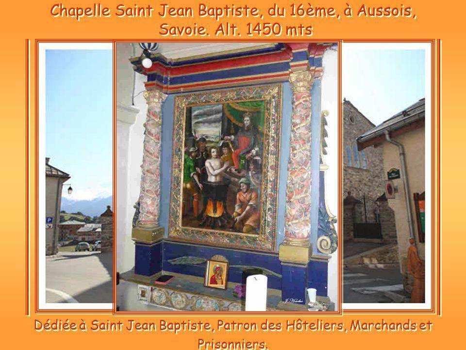 Chapelle Saint Jean Baptiste, du 16ème, à Aussois, Savoie.