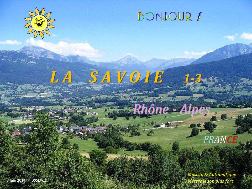 L A S A V O I E 1-3 Rhône - A AA Alpes FRANCE 7 juin 2014 FRANCE Musical & Automatique.