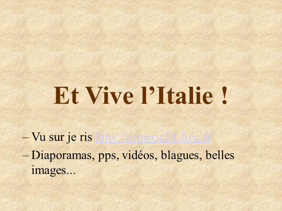 Et Vive lItalie .