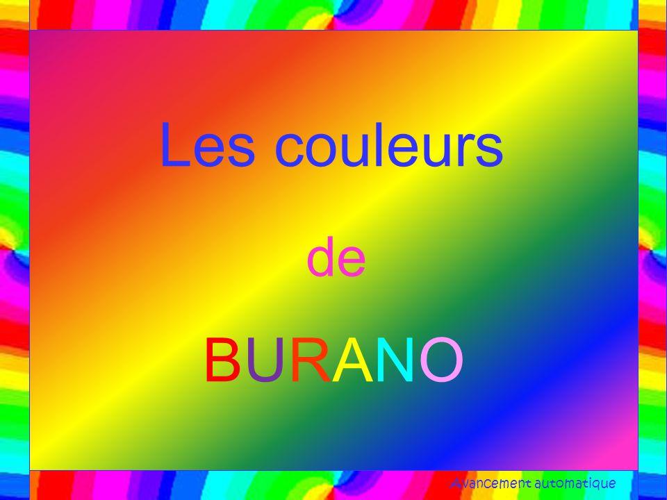 Les couleurs de BURANOBURANO Avancement automatique