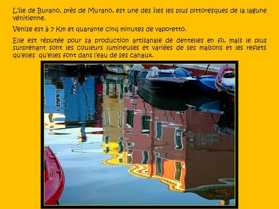 Lîle de Burano, près de Murano, est une des îles les plus pittoresques de la lagune vénitienne.