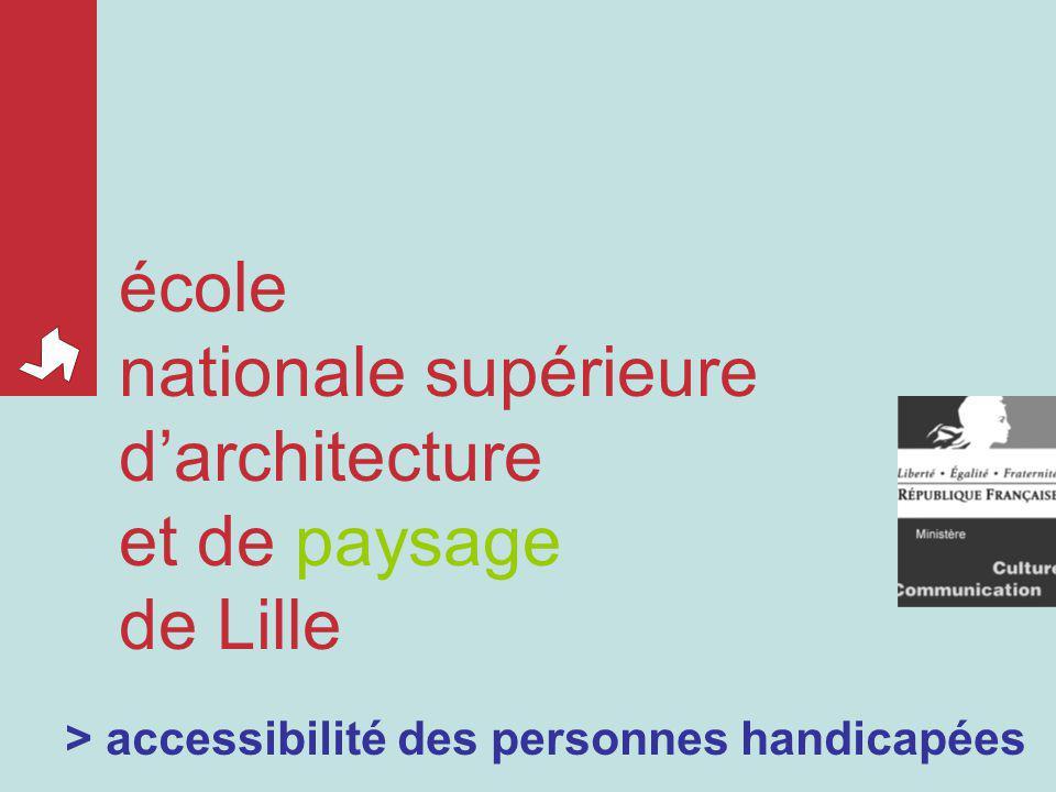 > accessibilité des personnes handicapées école nationale supérieure darchitecture et de paysage de Lille